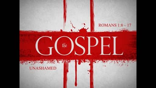 Unashamed - Romans 1:8 - 17