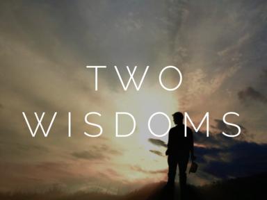 Two Wisdoms