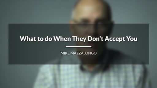 What to do When They Don't Accept You