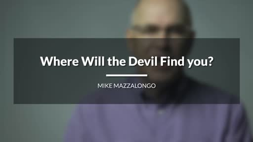 Where Will the Devil Find you?