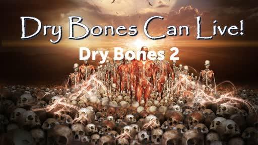 Dry Bones 2