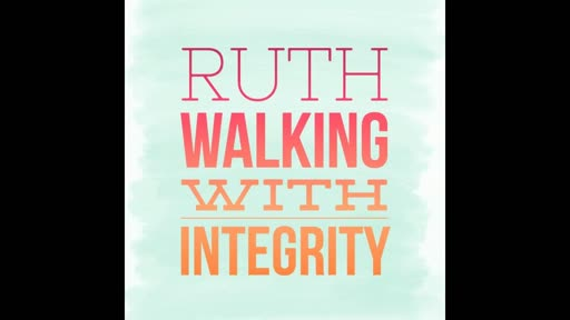 Ruth-Living with integrity