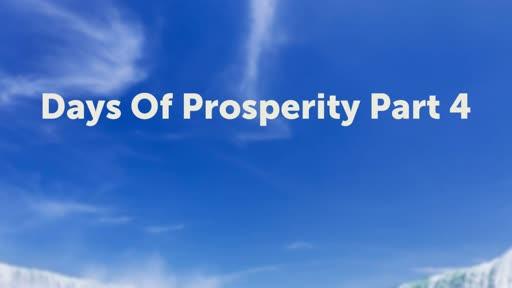 Days Of Prosperity Part 4