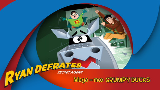 Ryan Defrates: Secret Agent, Mega-Moo and the Grumpy Ducks