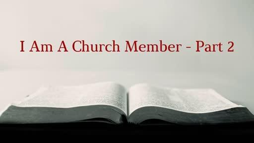 I Am A Church Member - Part 2