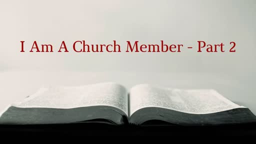 I Am A Church Member - Part 2