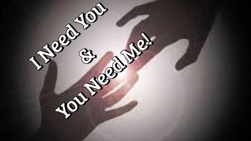 Relationships - Part Four - I Need You and You Need Me