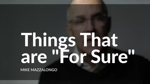 """Things That Are """"For Sure"""""""