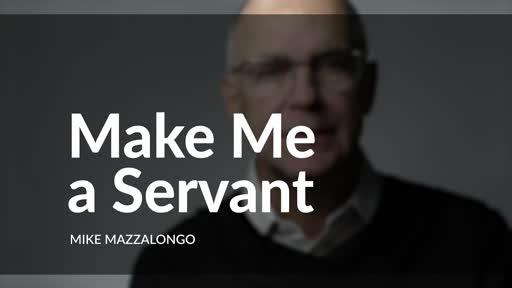 Make Me A Servant