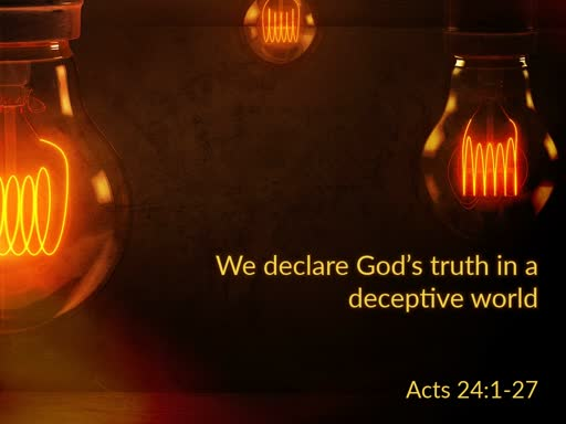 We declare God's truth in a deceptive world