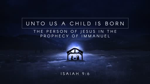 Unto Us A Child Is Given