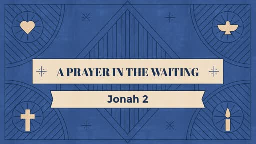 A Prayer in the Waiting