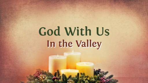 God With Us In the Valley