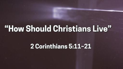 How Should Christians Live