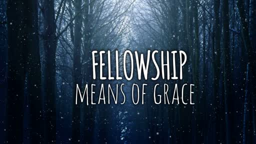 Fellowship a means of grace