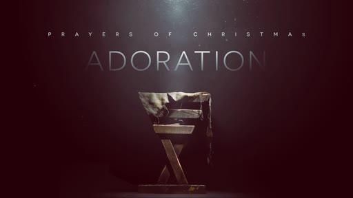 Adoration: Prayers of Christmas