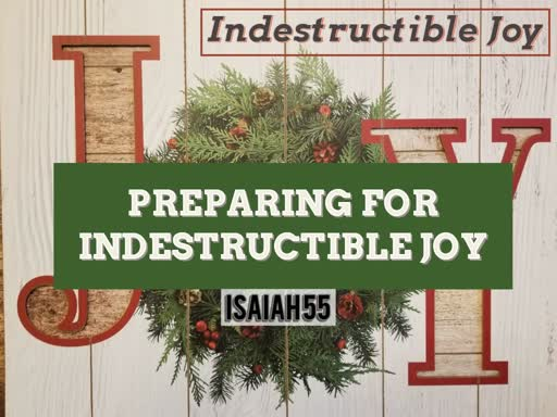 Preparing For Indestructible Joy