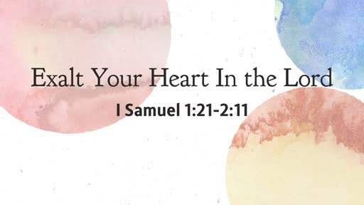 Exalt Your Heart In the Lord