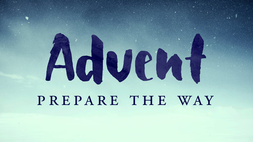 Advent Reflection: Prepare The Way