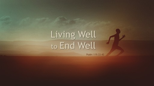 Living Well to End Well
