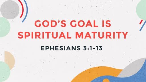 God's Goal is Spiritual Maturity