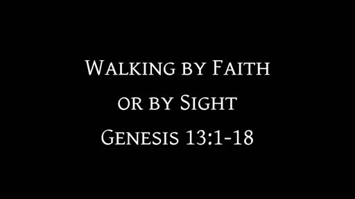 Walking by Faith or by Sight