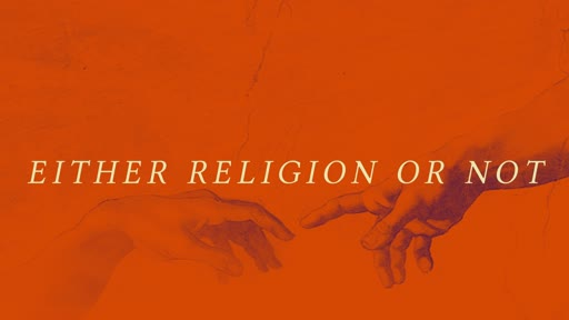 Either Religion or Not