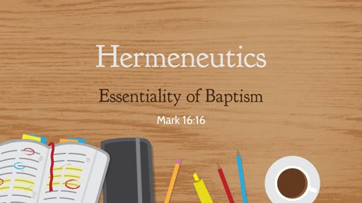 Hermeneutics - Essentiality of Baptism
