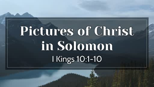 285 - Pictures of Christ in Solomon