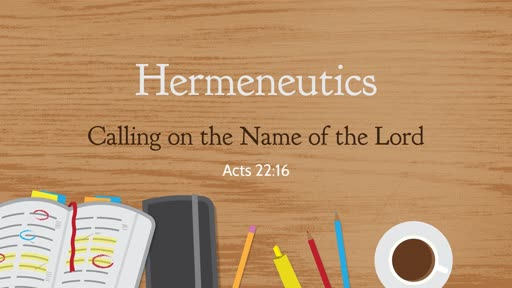 Hermeneutics - Calling on the Name of the Lord