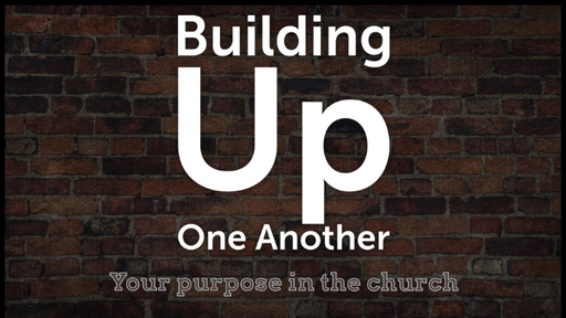 Building Up One Another (Sunday School) Lesson 9