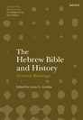 The Hebrew Bible and History: Critical Readings
