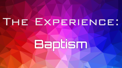 Experience: Baptism