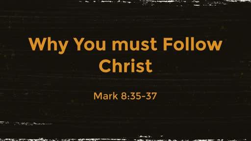 Why You Must Follow Christ
