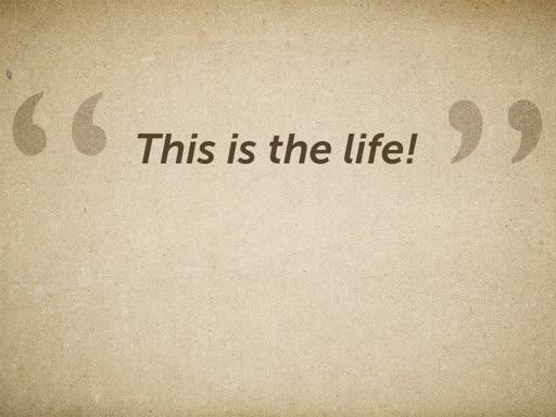 Want a good life?