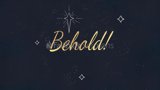 Advent Behold