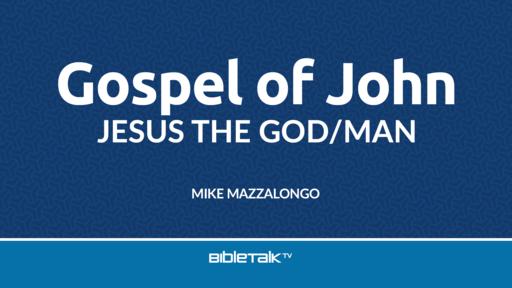 Gospel of John: Jesus the God/Man