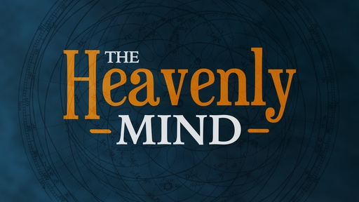 The Heavenly Mind