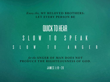 Slow To Anger (James 1:19-20)