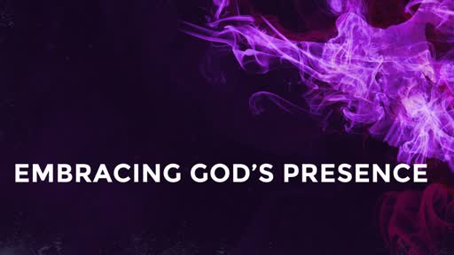 Embracing God's presence