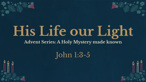 His life Our Light