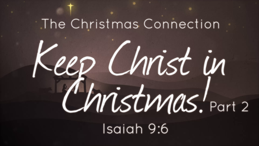 Keep Christ in Christmas! Part 2