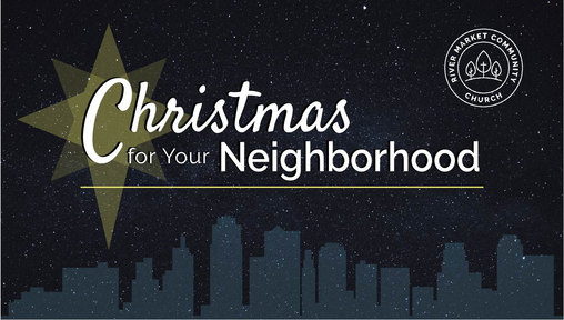 December 9, 2018 - Christmas for Your Neighborhood: Hope for Your Neighboorhood | Jeremiah 29:4-7