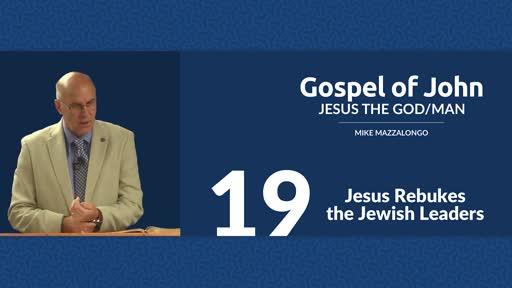 Jesus Rebukes the Jewish Leaders