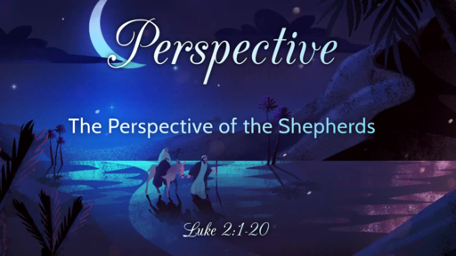 Perspective of the Shepherds