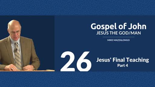 Jesus' Final Teaching - Part 4