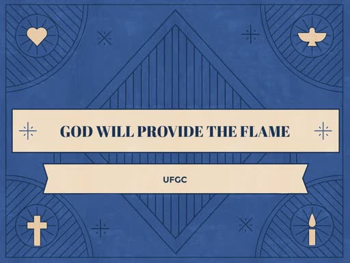 God Will Provide the Flame