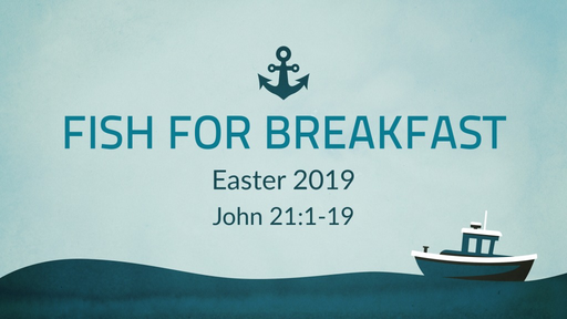Fish for Breakfast (Easter 3C)