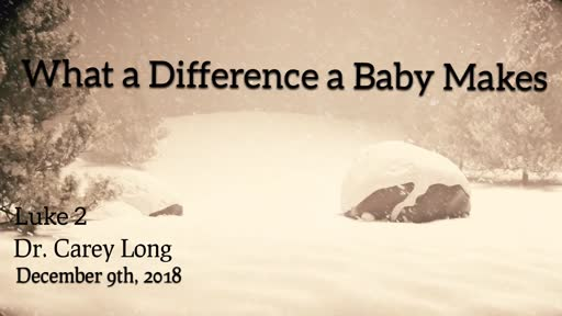 What a Difference a Baby Makes - Luke 2