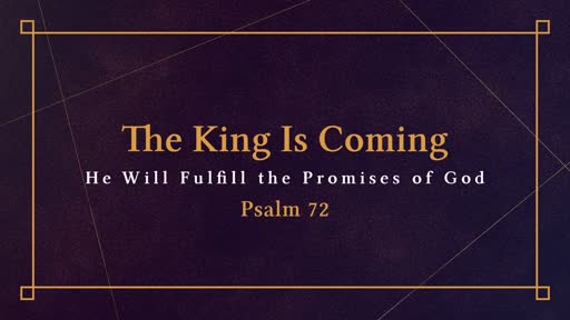 The King Is Coming: He Will Fulfill the Promises of God